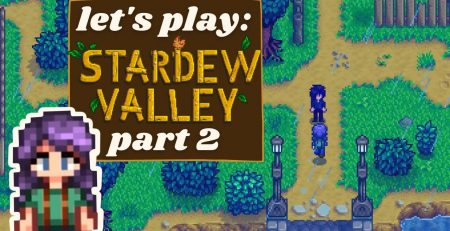 let39s play stardew valley part 2
