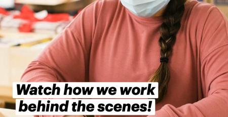 Watch how we work behind the scenes