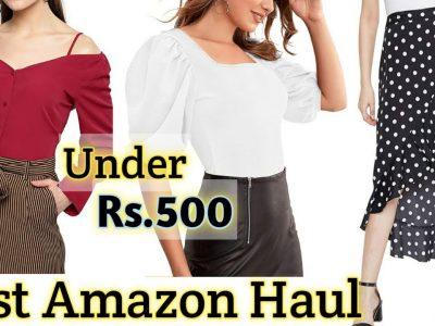 Best Amazon Clothing Haul Under Rs 500 Fashion Haul