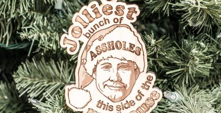 Ornament Jolliest Bunch of Asholes this Side of the