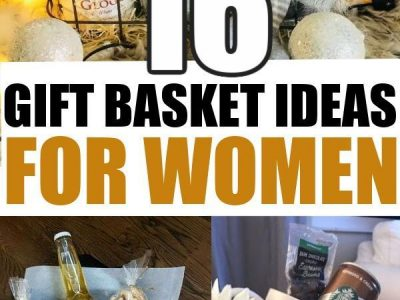 16 Gift basket Ideas for Women Friends Mom 20s