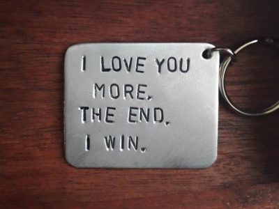 I Love you More The End I Win Love Dad