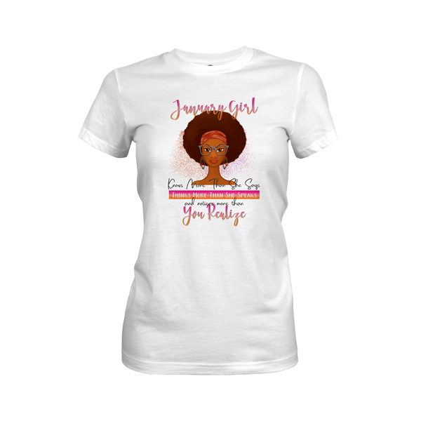 Birthday Girl Knows More Than She Says Womens T Shirt White 600 2