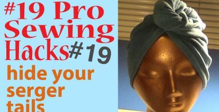 Pro Sewing Hacks: #19  | Hide Your Serger Tails | Zazu's Stitch Art Tutorials