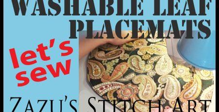 Let's Sew Washable Leaf Placemats | Zazu's Stitch Art Tutorials