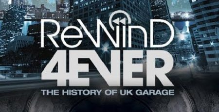 Rewind 4Ever The History of UK Garage 2013 Documentary