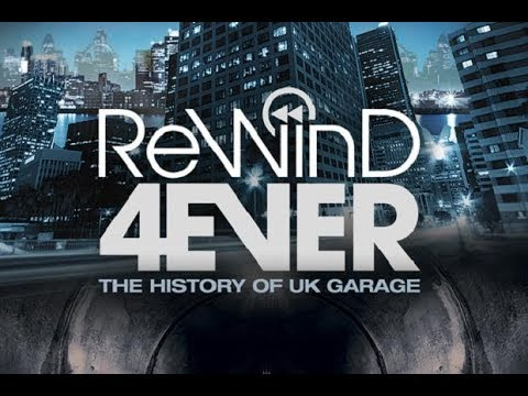 Rewind 4Ever The History of UK Garage 2013 Documentary