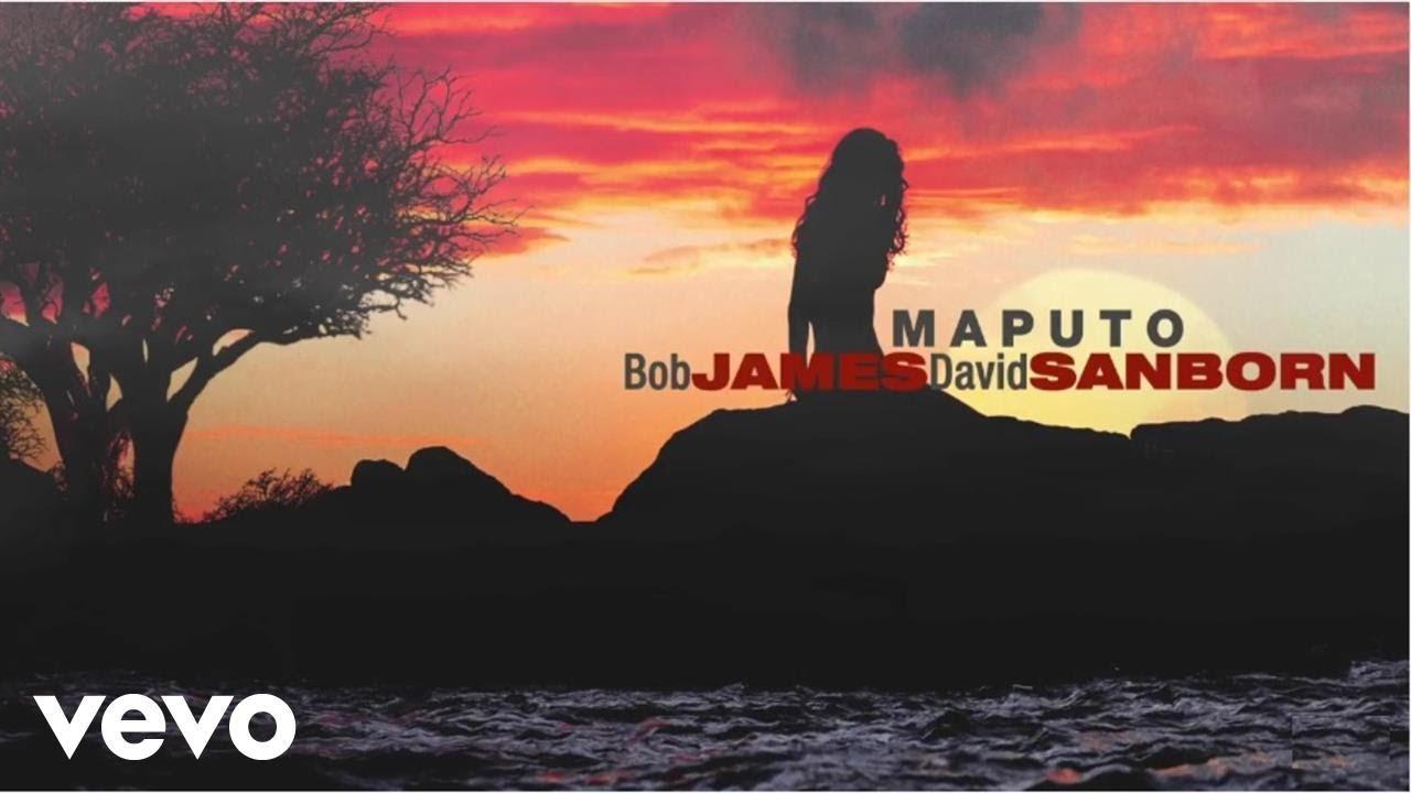 Bob James David Sanborn Maputo audio