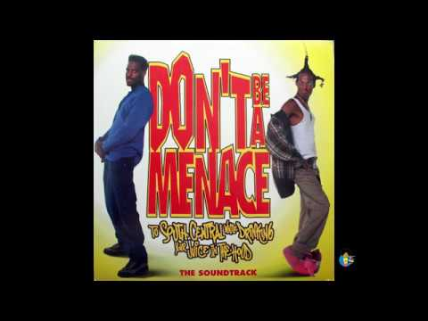 Dont Be A Menace To South Central While Drinking Your