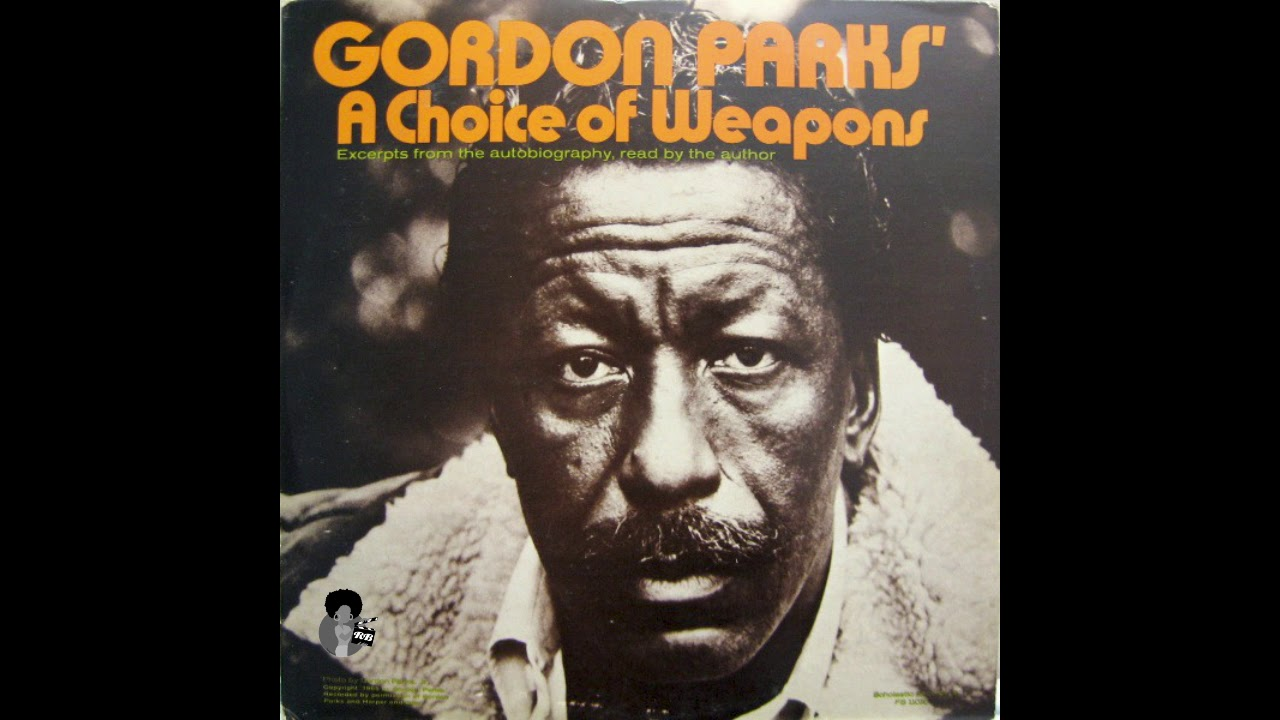 Gordon Parks A Choice of Weapons 1970 Read