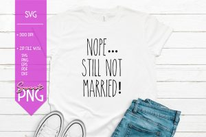 Nope Still Not Married Mockup 5