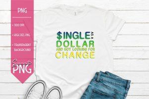 Single As A Dollar Mockup