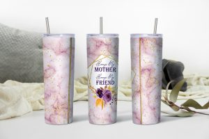 Always My Mother Always My Friend Tumbler Mockup