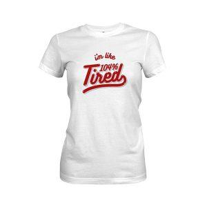 104 Tired T shirt white