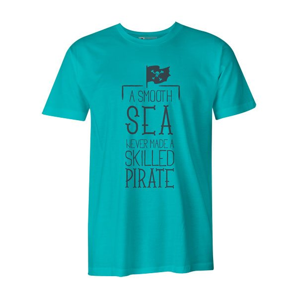 A Smooth Sea Never Made A Skilled Sailor T Shirt Aqua