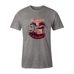 All You Need Is A Vacation T shirt heather grey