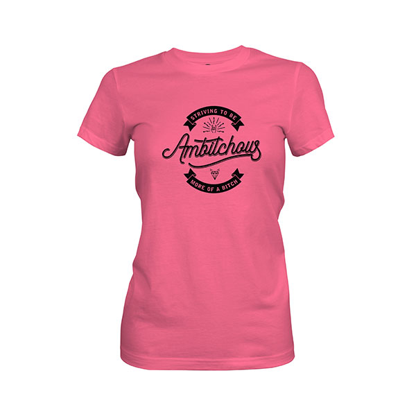 Ambitchous T shirt hot pink