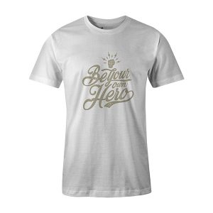 Be Your Own Hero T shirt white