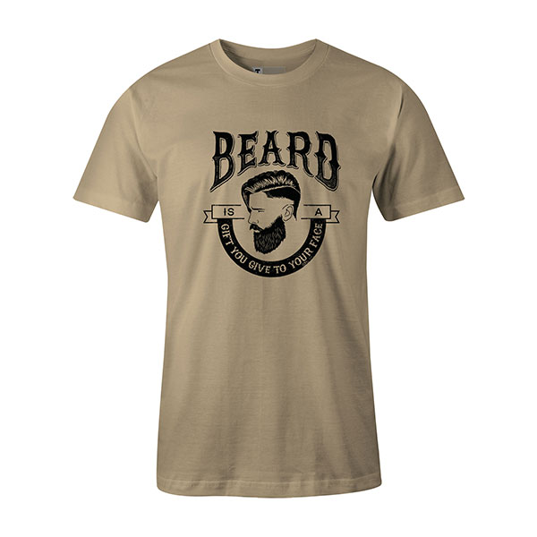 Beard Is A Gift You Give To Your Face T shirt natural