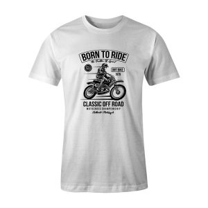 Born To Ride T Shirt White