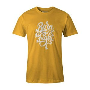 Born To Fight T shirt sunshine