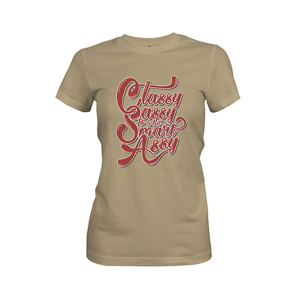 Classy Sassy And A Bit Smart Assy T shirt light olive
