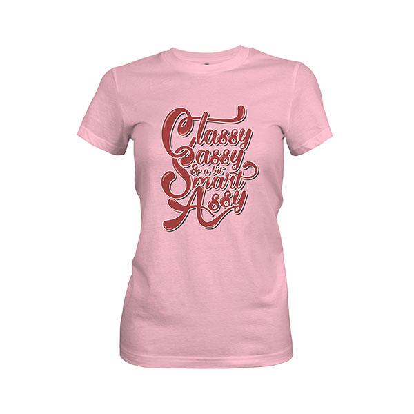 Classy Sassy And A Bit Smart Assy T shirt light pink