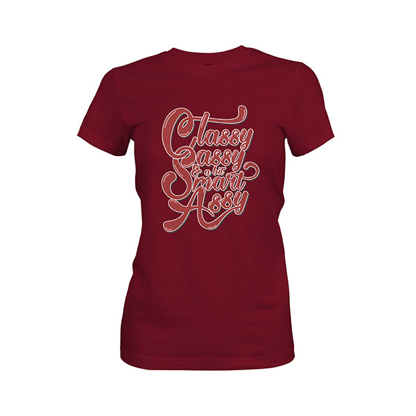 Classy Sassy And A Bit Smart Assy T shirt maroon