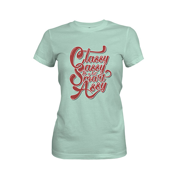 Classy Sassy And A Bit Smart Assy T shirt mint