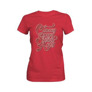 Classy Sassy And A Bit Smart Assy T shirt scarlet