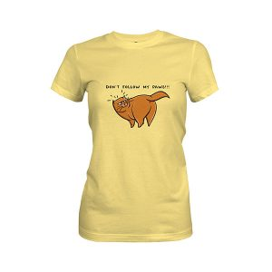 Dont Follow My Paws T shirt banana cream
