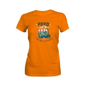 Feed Me and Tell Me Im Pretty T Shirt Classic Orange