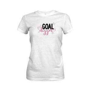 Goal Digger T Shirt White