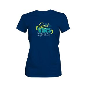 Good Vibes Only T Shirt Cool Blue