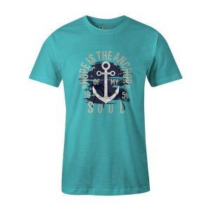 Hope Is The Anchor T Shirt Aqua
