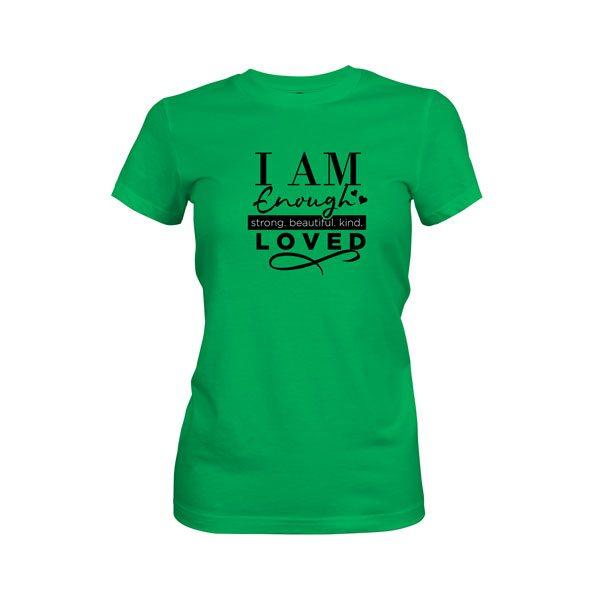 I Am Enough T Shirt Kelly Green