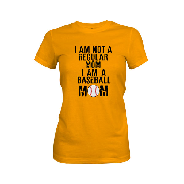 I Am Not A Regular Mom I Am A Baseball Mom T Shirt Gold