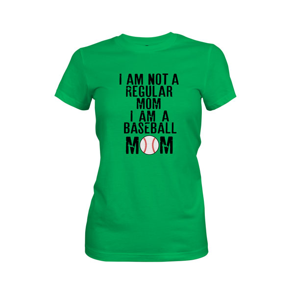 I Am Not A Regular Mom I Am A Baseball Mom T Shirt Kelly Green