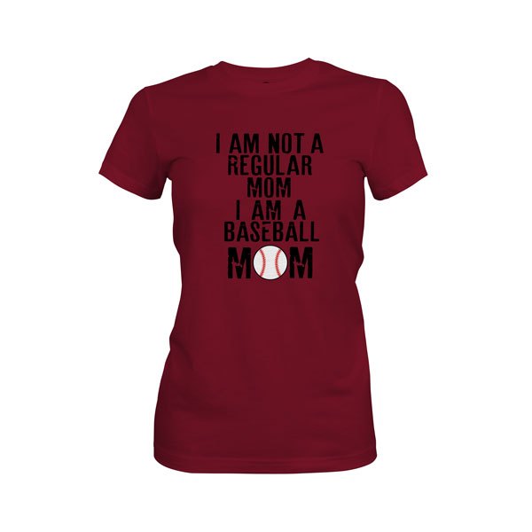 I Am Not A Regular Mom I Am A Baseball Mom T Shirt Maroon