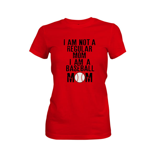 I Am Not A Regular Mom I Am A Baseball Mom T Shirt Red