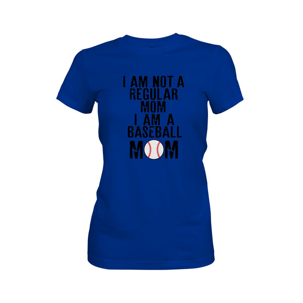 I Am Not A Regular Mom I Am A Baseball Mom T Shirt Royal