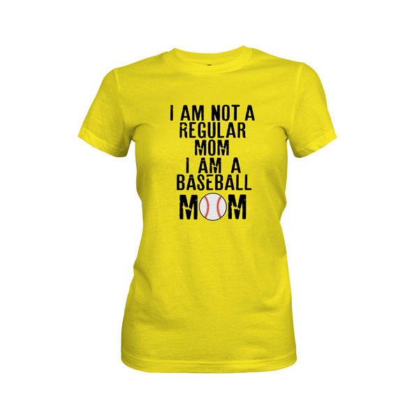 I Am Not A Regular Mom I Am A Baseball Mom T Shirt Vibrant Yellow