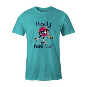 I Donut Care T Shirt Aqua