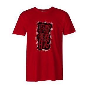 I Heard You Want a Bear Hug T Shirt Red