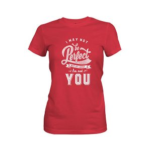 I May Not Be Perfect T shirt scarlet
