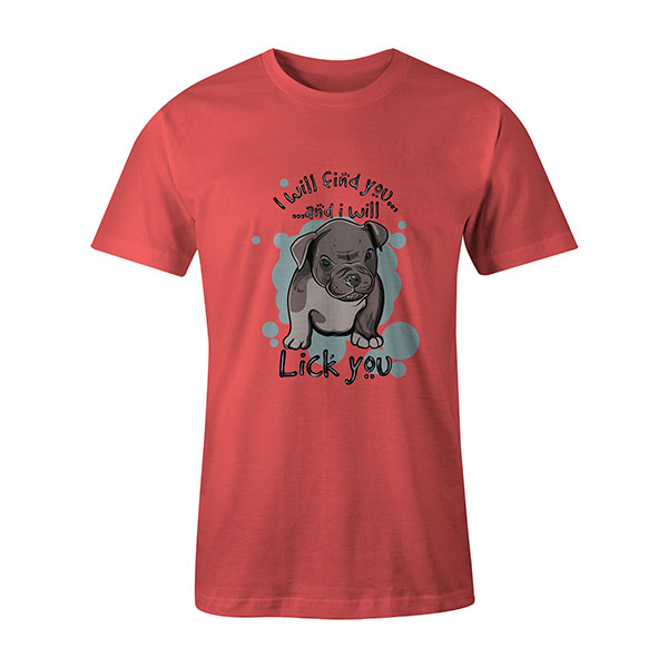 I Will Find You And I Will Lick You T shirt coral