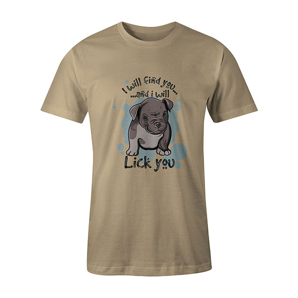 I Will Find You And I Will Lick You T shirt natural