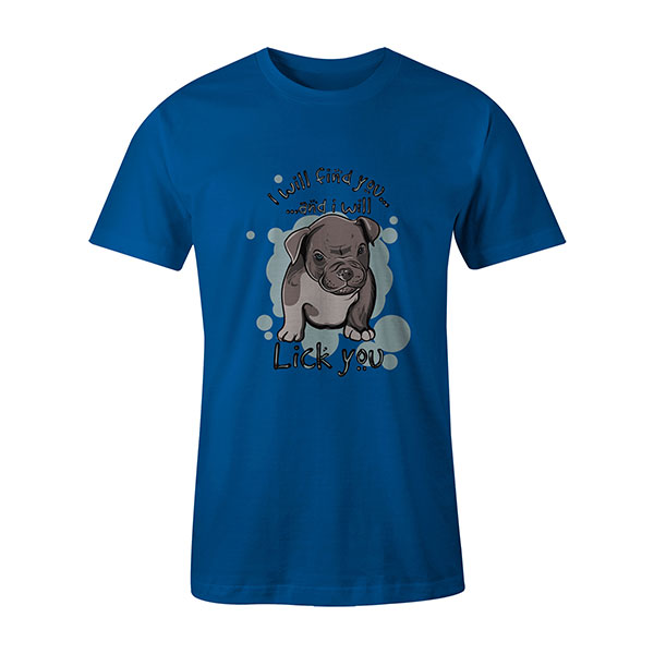 I Will Find You And I Will Lick You T shirt turquoise