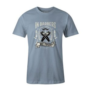 In Barbers We Trust T Shirt Baby Blue