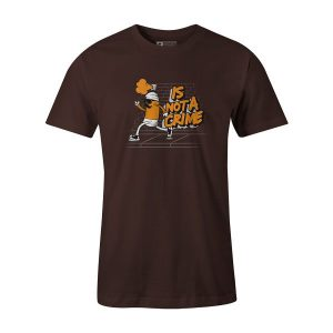 Is Not A Crime T Shirt Brown